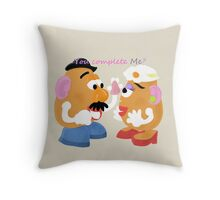 Mr and Mrs Potato Head- You Complete Me? Throw Pillow