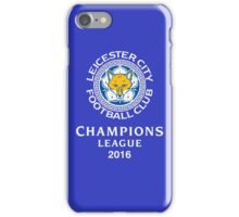 Leicester champions league 2016 iPhone Case/Skin