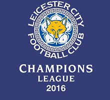 Leicester champions league 2016 Unisex T-Shirt