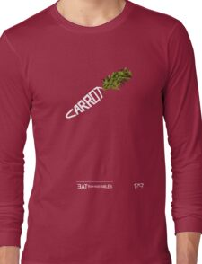 CARROT - - - - - - - EAT YOUR VEGETABLES Long Sleeve T-Shirt