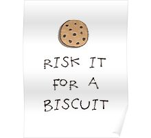 Risk it for a Biscuit Poster
