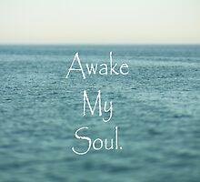 Awake my Soul by the Sea by Debbra Obertanec