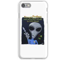 We've Got Probes iPhone Case/Skin