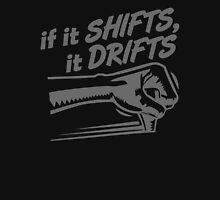 if it SHIFTS, it DRIFTS (4) Unisex T-Shirt