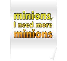 Minions, I Need More Minions Poster