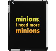 Minions, I Need More Minions iPad Case/Skin