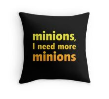 Minions, I Need More Minions Throw Pillow