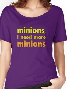 Minions, I Need More Minions Women's Relaxed Fit T-Shirt