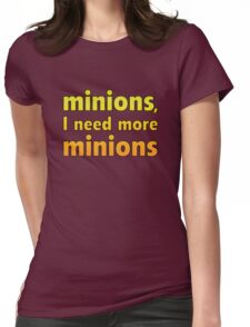 Minions, I Need More Minions Womens Fitted T-Shirt