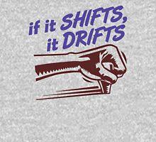 if it SHIFTS, it DRIFTS (6) Unisex T-Shirt