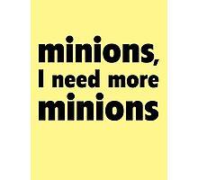 Minions, I Need More Minions Photographic Print