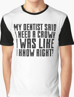 Funny Dentist Joke Cute Quote Cool Humor Graphic T-Shirt