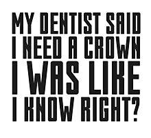 Funny Dentist Joke Cute Quote Cool Humor Photographic Print