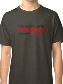 Mondays Capitalism Political Quote  Classic T-Shirt