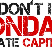 Mondays Capitalism Political Quote  Sticker