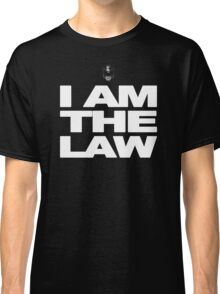 I am the Law! Classic T-Shirt