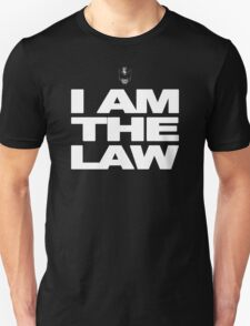 I am the Law! Unisex T-Shirt