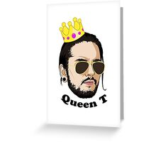 Queen T - Black Text Greeting Card