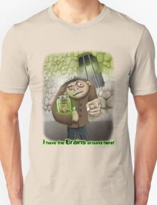 I Have the Brains Around Here T-Shirt