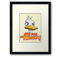 Are You On Kwack! Framed Print