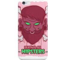 Death to all Hipsters iPhone Case/Skin