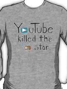 YouTube Killed the TV Star T-Shirt