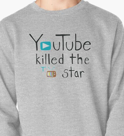 YouTube Killed the TV Star Pullover