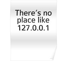 There's No Place Like 127.0.0.1 Poster