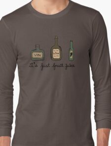 Wine = it's just fruit juice Long Sleeve T-Shirt
