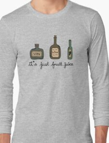 Wine = it's just fruit juice Long Sleeve T-Shirt