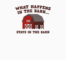 What Happens In The Barn Unisex T-Shirt