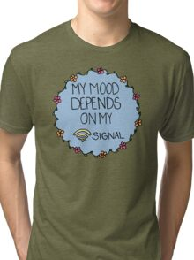 My Mood Depends on my WIFI Signal Tri-blend T-Shirt