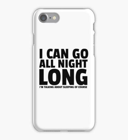 All Night Long Funny Sex Joke Humor Comedy Cute iPhone Case/Skin