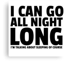 All Night Long Funny Sex Joke Humor Comedy Cute Canvas Print