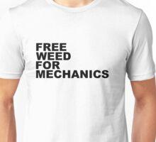 Free Weed For Mechanics Unisex T-Shirt