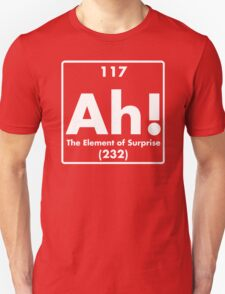 Ah, The Element Of Surprise Funny Periodic Table Comedy Unisex T-Shirt