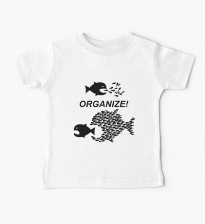 Organize! Citizens Unite! Activists Unite! Laborers Unite! .  Baby Tee