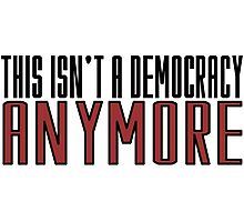 The Walking Dead TV Series  Democracy Movie Quotes Anarchy Photographic Print