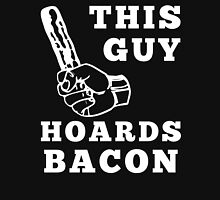 This Guy Hoards Bacon Unisex T-Shirt
