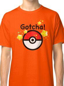 Pokemon go - Gotcha - pokeball Classic T-Shirt