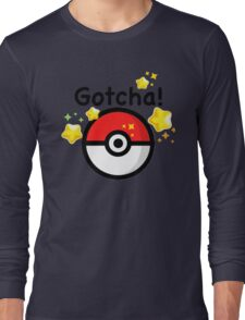 Pokemon go - Gotcha - pokeball Long Sleeve T-Shirt