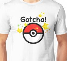 Pokemon go - Gotcha - pokeball Unisex T-Shirt