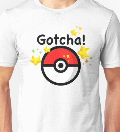 Pokemon go - Gotcha - pokeball Unisex T-Shirt