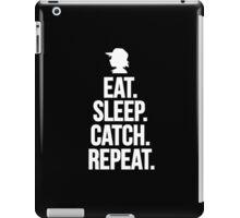 Eat Sleep Catch Repeat. iPad Case/Skin