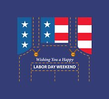 labor day weekend - Wishing you a happy Unisex T-Shirt