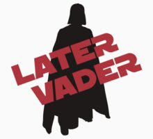 Later Vader Kids Tee