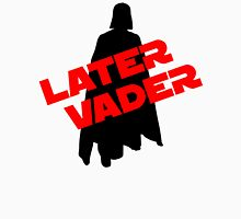 Later Vader Unisex T-Shirt