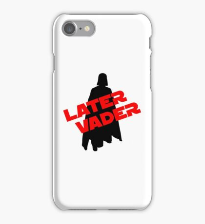 Later Vader iPhone Case/Skin