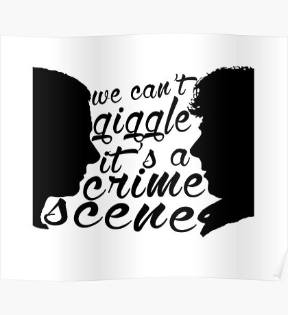We Can't Giggle - It's a Crime Scene Poster
