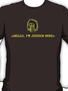 Hello, I'm Jessica Hyde. T-Shirt